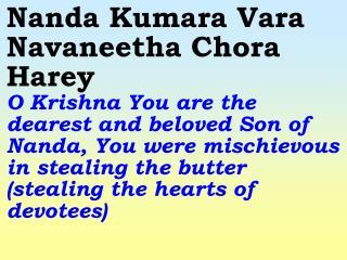 Old---_New 868 Nanda Kumar Vara Navaneetha Chora Harey
