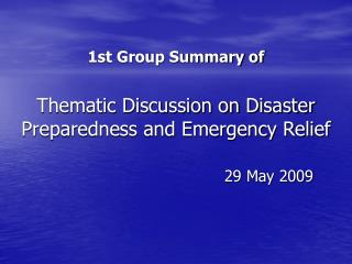 1st Group Summary of Thematic Discussion on Disaster Preparedness and Emergency Relief