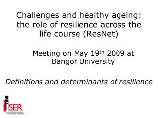 Challenges and healthy ageing: the role of resilience across the life course (ResNet)