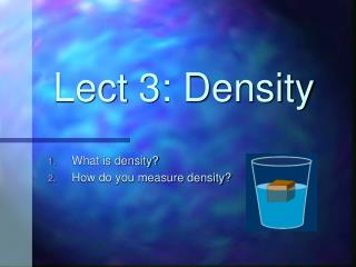 Lect 3: Density