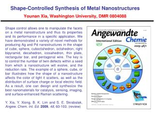 Shape-Controlled Synthesis of Metal Nanostructures  Younan Xia, Washington University, DMR 0804088
