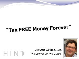"with  Jeff Watson , Esq. ""The Lawyer To The Gurus"""
