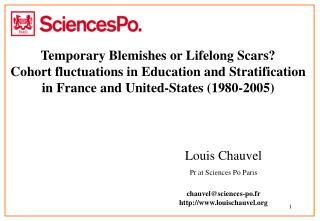 Louis Chauvel  Pr at Sciences Po Paris chauvel@sciences-po.fr louischauvel