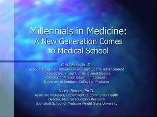Millennials in Medicine:   A New Generation Comes  to Medical School