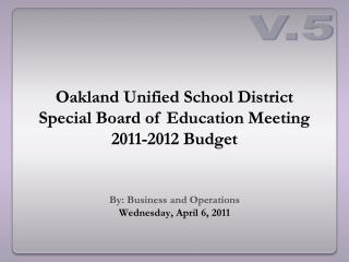 Oakland Unified School District Special Board of Education Meeting 2011-2012 Budget