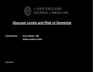 Glucose Levels and Risk of Dementia Presented by -        Anas Kabaha , MD