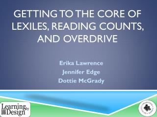 Getting to the Core of  Lexiles , Reading Counts,  and Overdrive