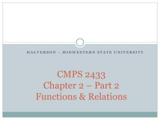 CMPS 2433   Chapter 2 – Part 2 Functions & Relations