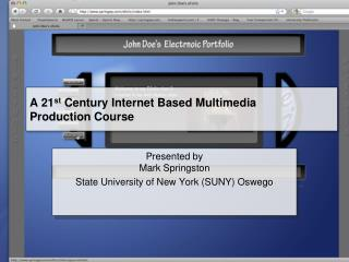 A 21 st  Century Internet Based Multimedia  Production Course