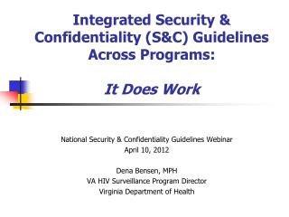 Integrated Security & Confidentiality (S&C) Guidelines Across Programs:   It Does Work