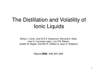 The Distillation and Volatility of Ionic Liquids