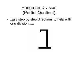 Hangman Division (Partial Quotient)