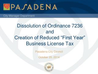 """Dissolution of Ordinance 7236 and  Creation of Reduced """"First Year""""  Business License Tax"""
