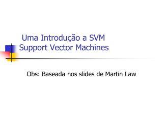 Uma Introdução  a SVM Support Vector Machines