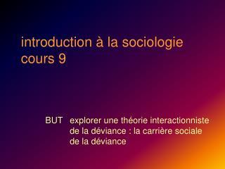 Introduction   la sociologie cours 9