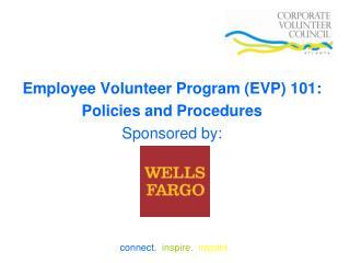 Employee Volunteer Program (EVP) 101: Policies and Procedures Sponsored by: