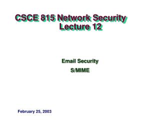 CSCE 815 Network Security                     Lecture 12