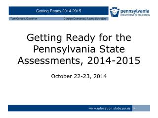 Getting Ready for the Pennsylvania State Assessments, 2014-2015