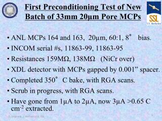 First Preconditioning Test of New Batch of 33mm 20µm Pore  MCPs
