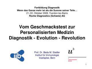 Vom Geschmackstest zur Personalisierten Medizin Diagnostik - Evolution - Revolution