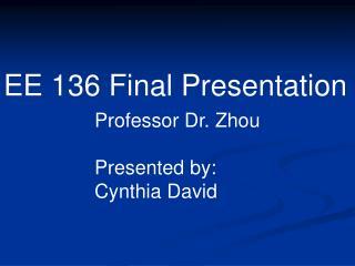 EE 136 Final Presentation