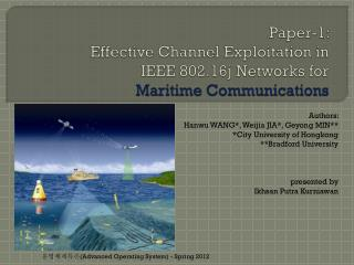 Paper-1:  Effective Channel Exploitation in  IEEE 802.16j Networks  for  Maritime  Communications