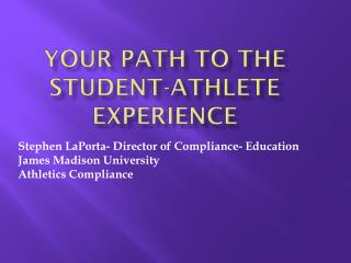 Your Path to the  Student-Athlete  Experience