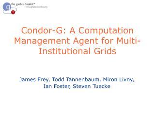 Lecture 10: Condor-G