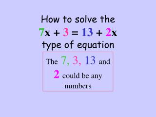 How to solve the 7 x +  3  =  13  +  2 x type of equation