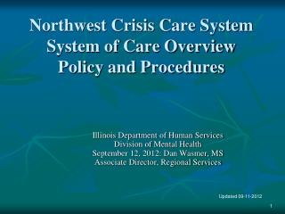 Northwest Crisis  Care System System of Care Overview Policy and Procedures