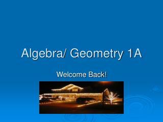 Algebra/ Geometry 1A