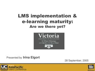 LMS implementation   e-learning maturity:  Are we there yet