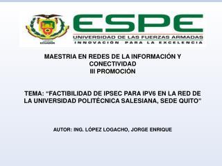 MAESTRIA EN REDES DE LA INFORMACIÓN Y CONECTIVIDAD III PROMOCIÓN