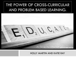 The power of cross-curricular and problem based learning.