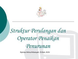 Struktur Perulangan dan Operator Penaikan Penurunan