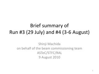 Brief summary of Run #3 (29 July) and #4 (3-6 August)