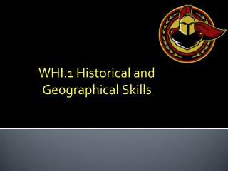 WHI.1 Historical and Geographical Skills