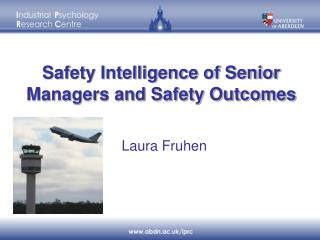 Safety Intelligence of Senior Managers and Safety Outcomes