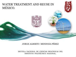 WATER TREATMENT AND REUSE IN M�XICO.