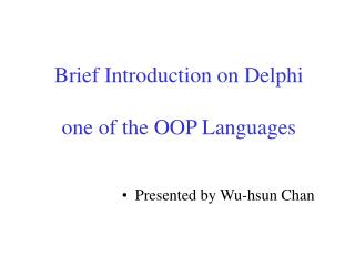 Brief Introduction on Delphi  one of the OOP Languages