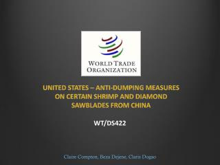 UNITED STATES � ANTI-DUMPING MEASURES ON CERTAIN SHRIMP AND DIAMOND SAWBLADES FROM CHINA