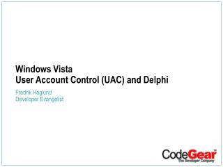 Windows Vista User Account Control UAC and Delphi