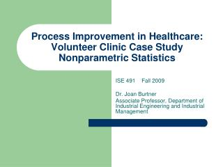 Process Improvement in Healthcare: Volunteer Clinic Case Study Nonparametric Statistics