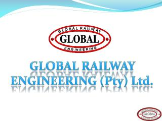 GLOBAL RAILWAY ENGINEERING (Pty) Ltd.
