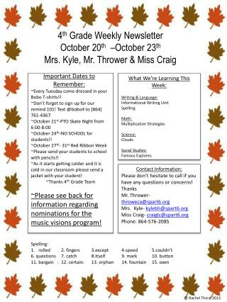 4 th  Grade Weekly Newsletter October  20 th �October  23 th Mrs. Kyle, Mr. Thrower & Miss Craig