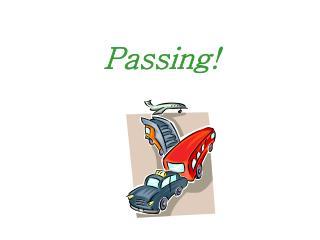 Passing!