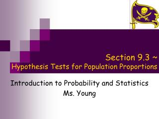 Section 9.3 ~  Hypothesis Tests for Population Proportions
