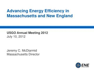 Advancing  Energy Efficiency in  Massachusetts and New England