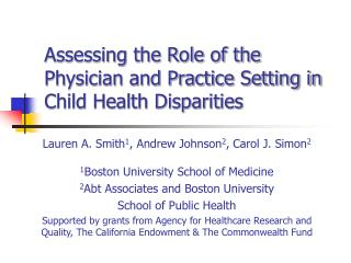 Assessing the Role of the Physician and Practice Setting in Child Health Disparities