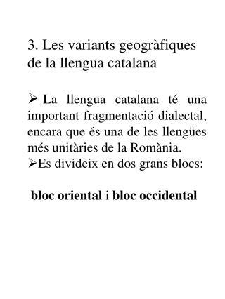 3. Les variants geogràfiques de la llengua catalana